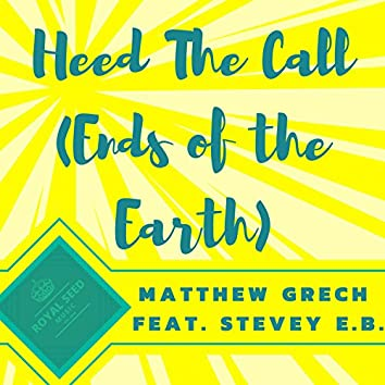 Heed the Call (Ends of the Earth) [feat. Stevey E.B.]