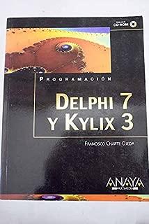 Delphi 7 y Kylix 3 / Delphi 7 and Kylix 3 (Programacion / Programming) (Spanish Edition)