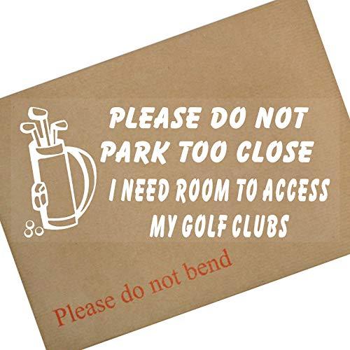 Platinum Place 1 x Ik heb ruimte nodig om toegang te krijgen tot mijn golfclubs-Car Window Sticker-Parkeer niet te dichtbij-Fun Sport, Tas, Hout, IJzer, Zelfklevend Vinylbord voor Vrachtwagen, Van,Voertuig