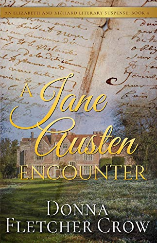 A Jane Austen Encounter (Elizabeth and Richard Literary Suspense Book 4) by [Donna Fletcher Crow]