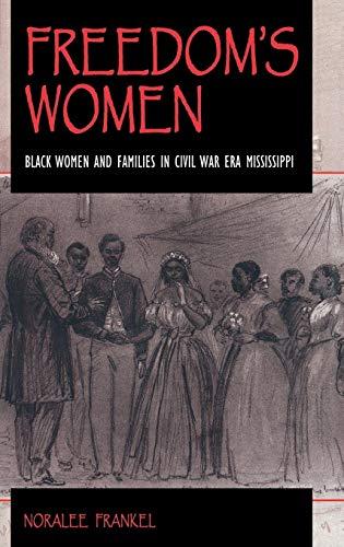 Freedom's Women: Black Women and Families in Civil War Era Mississippi (Blacks in the Diaspora)