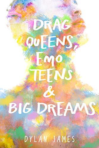Drag Queens, Emo Teens & Big Dreams (Muscles and Mascara Book 1)