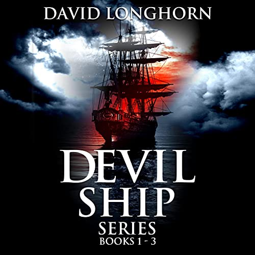 Devil Ship Series: Books 1-3 Audiobook By David Longhorn, Scare Street cover art