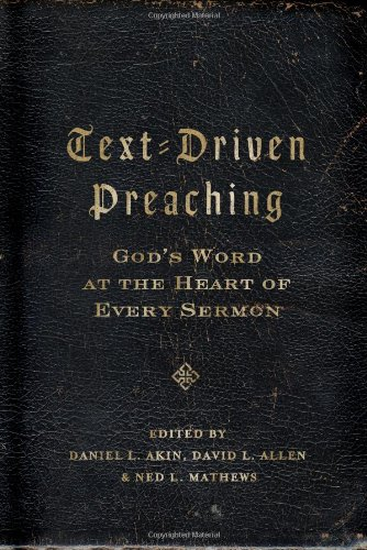 Text-Driven Preaching: God's Word at the Heart of Every...