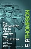 La Formación De La Clase Obrera En Inglaterra - 2ª Edición (Entrelíneas)