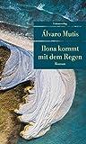Ilona kommt mit dem Regen: Roman. Die Abenteuer und Irrfahrten des Gaviero Maqroll (Unionsverlag Taschenbücher) bei Amazon kaufen