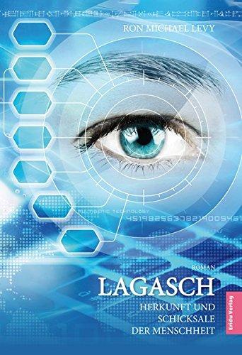 LAGASCH: Herkunft und Schicksale der Menschheit