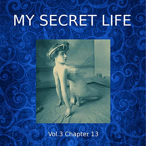 My Secret Life: Volume Three Chapter Thirteen cover art