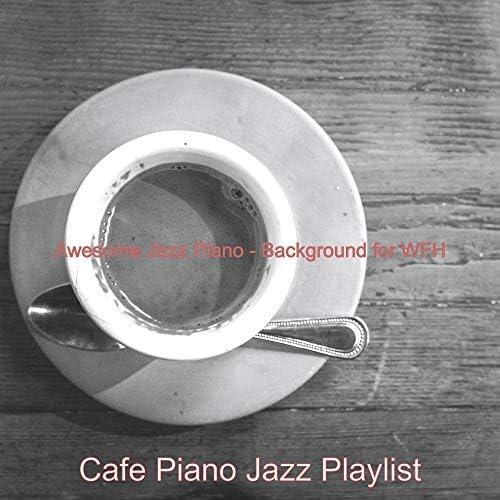 Cafe Piano Jazz Playlist
