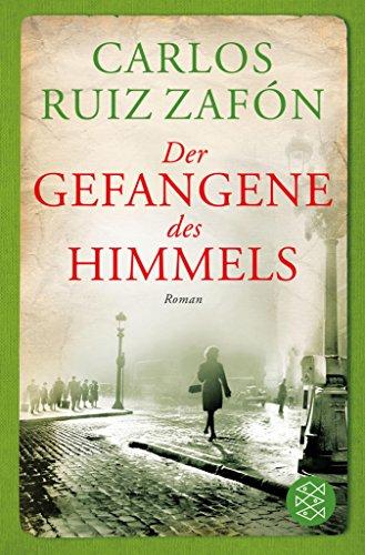 Der Gefangene des Himmels: Roman (Fischer Taschenbibliothek) (German Edition)