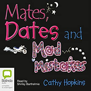 Mates, Dates, and Mad Mistakes                   By:                                                                                                                                 Cathy Hopkins                               Narrated by:                                                                                                                                 Shirley Barthelmie                      Length: 3 hrs and 12 mins     1 rating     Overall 5.0