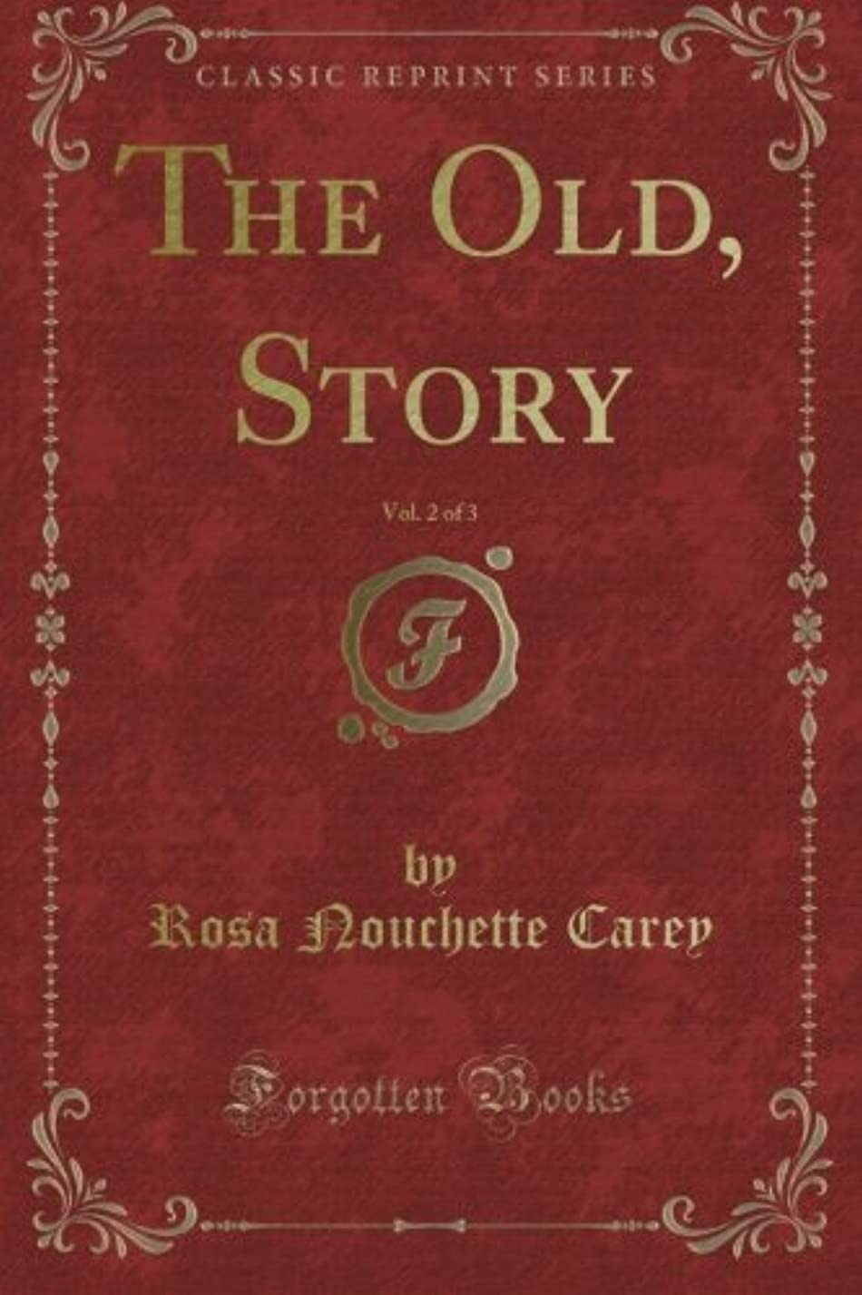 放棄そして繊維The Old, Story, Vol. 2 of 3 (Classic Reprint)
