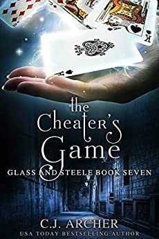The Cheater's Game (Glass and Steele Book 7) by [C.J. Archer]