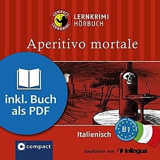Aperitivo Mortale     Compact Lernkrimis - Italienisch B1              Autor:                                                                                                                                 Alessandra Felici Puccetti                               Sprecher:                                                                                                                                 Danila Piotti                      Spieldauer: 1 Std. und 19 Min.     41 Bewertungen     Gesamt 4,3