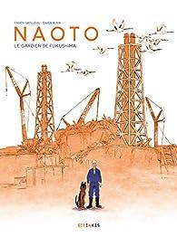 Naoto, le gardien de Fukushima par Grolleau