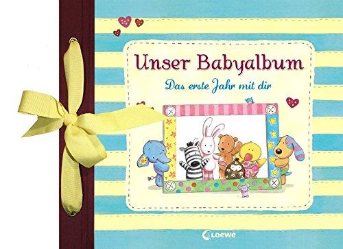 Unser Babyalbum: Das erste Jahr mit dir - Eintragbuch, Geschenkbuch zur Geburt