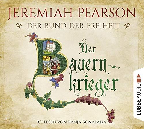 Der Bauernkrieger: Der Bund der Freiheit. Historischer Roman. (Freiheitsbund-Saga, Band 3)