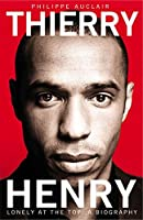 Thierry Henry by Philippe Auclair(2013-07-18)
