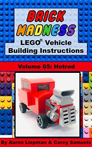 Brick Madness - LEGO Vehicle Building Instructions: Volume 65 - Hotrod (Brick Madness - LEGO Project Building Instructions) (English Edition)