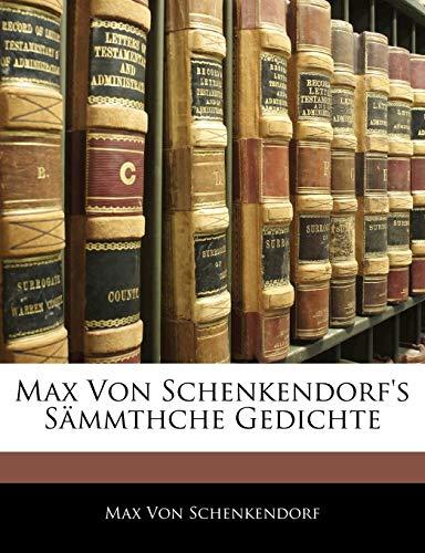 Von Schenkendorf, M: Max Von Schenkendorf's Sämmthche Gedich