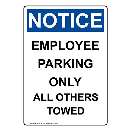 Vertical Notice Employee Parking Only All Others Towed OSHA Safety Sign, 14x10 in. Aluminum for Parking Control by ComplianceSigns
