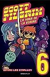 Scott Pilgrim. La hora de la verdad (Scott Pilgrim 6) (Spanish Edition)
