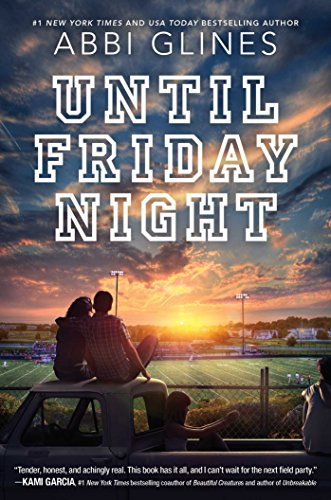 Until Friday Night (A Field Party Book 1) by [Abbi Glines]