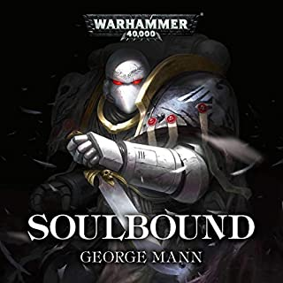 Soulbound     Warhammer 40,000              By:                                                                                                                                 George Mann                               Narrated by:                                                                                                                                 Toby Longworth,                                                                                        Steve Conlin,                                                                                        Matthew Hunt,                   and others                 Length: 1 hr and 3 mins     10 ratings     Overall 4.2