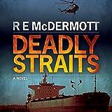 Deadly Straits - R. E. McDermott