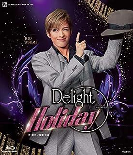 花組舞浜アンフィシアター公演 スペシャルステージ『Delight Holiday』 [Blu-ray]...