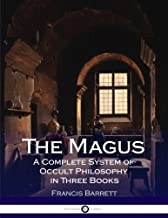 The Magus a Complete System of Occult Philosophy in Three Books