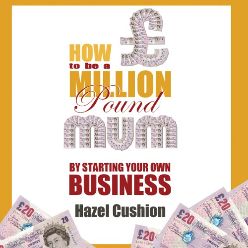 How to Be a Million Pound Mum audiobook cover art