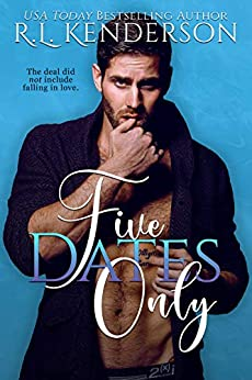 Five Dates Only by [R.L. Kenderson]