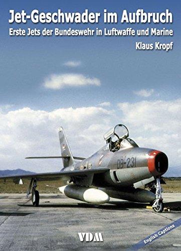 Jet-Geschwader im Aufbruch: Erste Jets der Bundeswehr in Luftwaffe und Marine