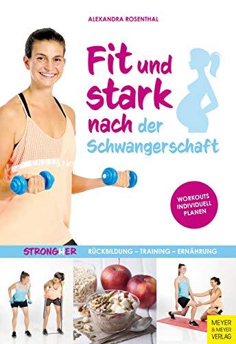 Fit und stark nach der Schwangerschaft: Rückbildung - Training - Ernährung