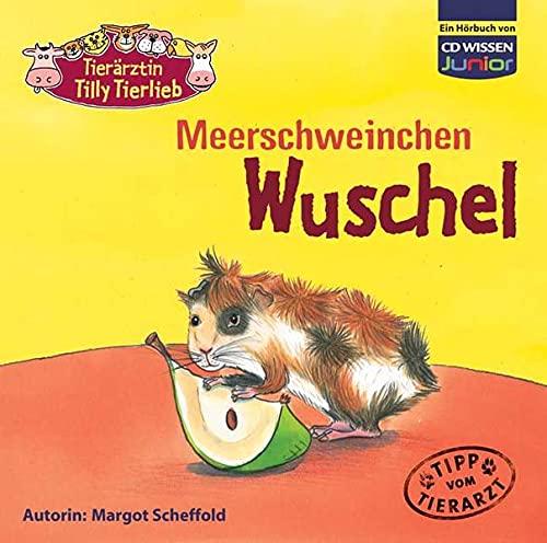 CD WISSEN Junior - Tierärztin Tilly Tierlieb - Meerschweinchen Wuschel, 1 CD