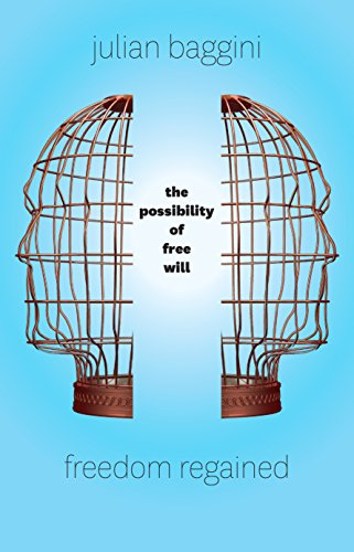 Freedom Regained: The Possibility of Free Will (English Edition)