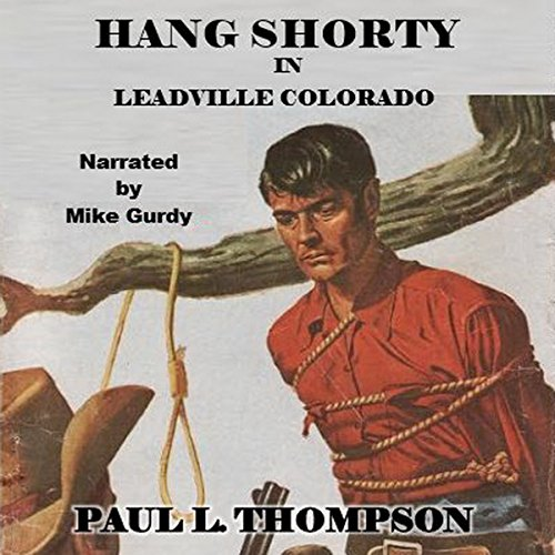Hang Shorty in Leadville Colorado audiobook cover art
