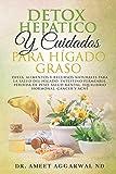 DETOX HEPÁTICO Y CUIDADOS PARA HÍGADO GRASO: DIETA, ALIMENTOS Y RECURSOS NATURALES PARA LA SALUD DEL HÍGADO, INTESTINO PERMEABLE, PÉRDIDA DE PESO, SALUD ... Intestino permeable, Higado nº 2)