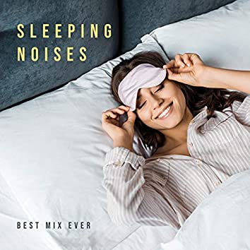 Sleeping Noises Best Mix Ever: 2019 New Age Music Composed for All Who Have Trouble Falling Asleep, Cure Insomnia, Sweet Dreams A Long Sleep