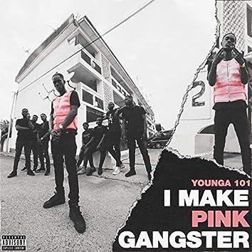 I Make Pink Gangster