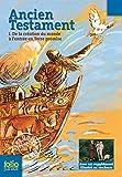 Ancien Testament I. De la création du monde à l'entrée en Terre promise