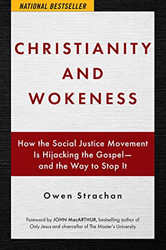 Image of Christianity and Wokeness: How the Social Justice Movement Is Hijacking the Gospel - and the Way to Stop It