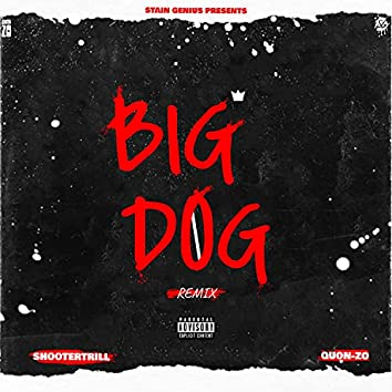 Big Dog (feat. Shooter Trill) [Remix] (Remix)