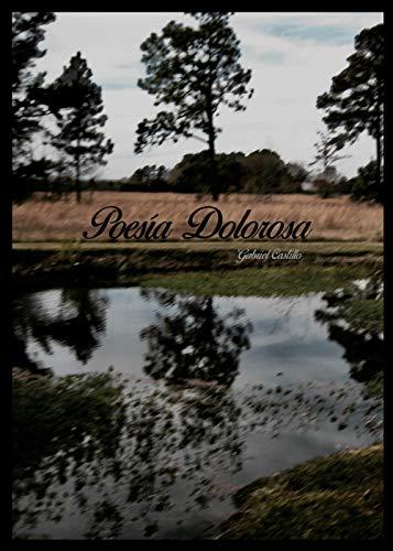 Poesía Dolorosa (Primera Edición nº 1) eBook: Castillo, Gabriel: Amazon.es: Tienda Kindle