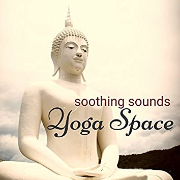 Yoga Space Soothing Sounds – Amazing Music to Create your Perfect Yoga Meditation Room and Grace