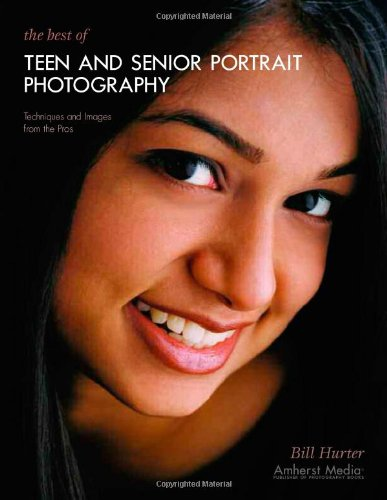 The Best of Teen and Senior Portrait Photography: Techniques and Images from the Pros (Masters Series)