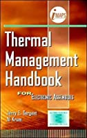 Thermal Management Handbook: For Electronic Assemblies (Electronic Packaging and Interconnection Series)