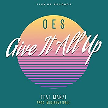 Give It All Up (feat. Manzi, Muziekmetpaul)