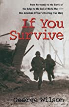If You Survive: From Normandy to the Battle of the Bulge to the End of World War II, One American Officer's Riveting True Story (English Edition)